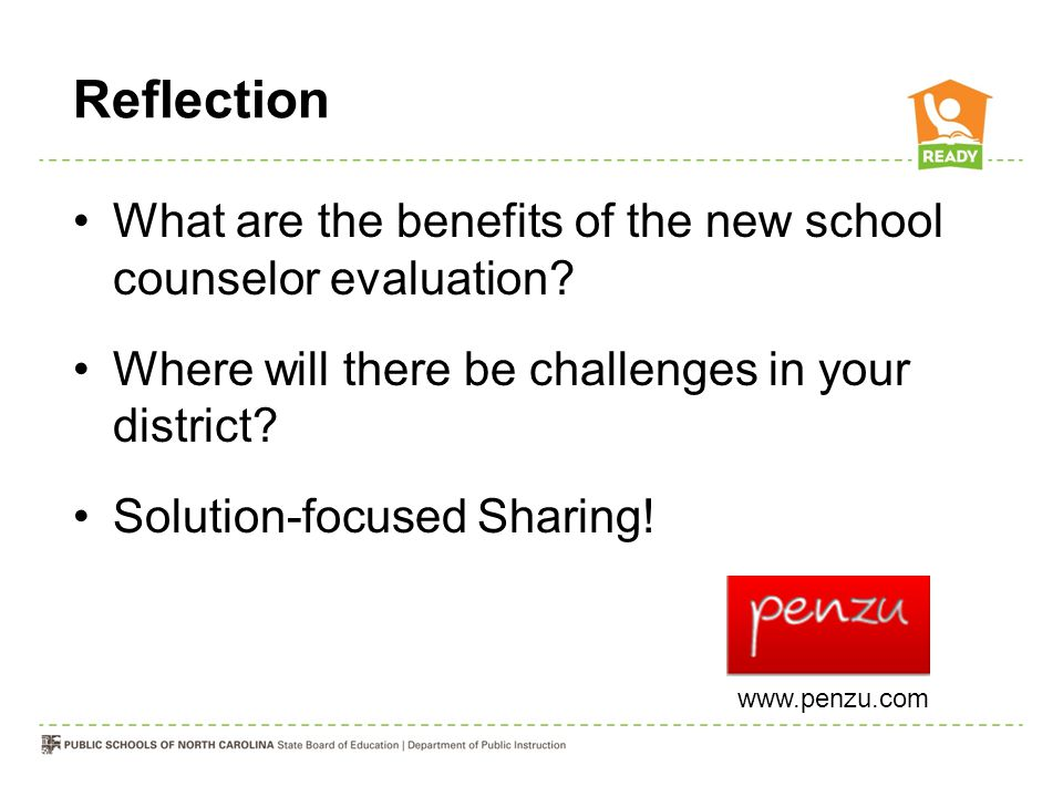 Reflection What are the benefits of the new school counselor evaluation Where will there be challenges in your district