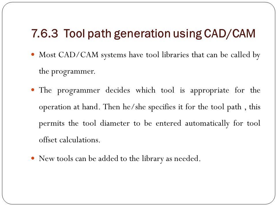 7.6.3 Tool path generation using CAD/CAM
