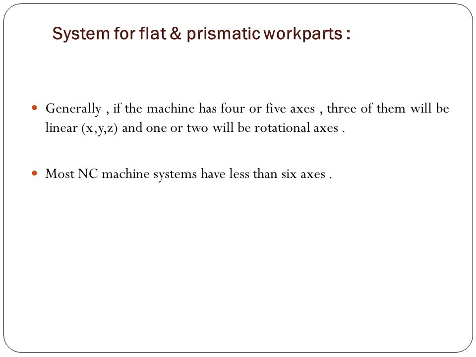 System for flat & prismatic workparts :