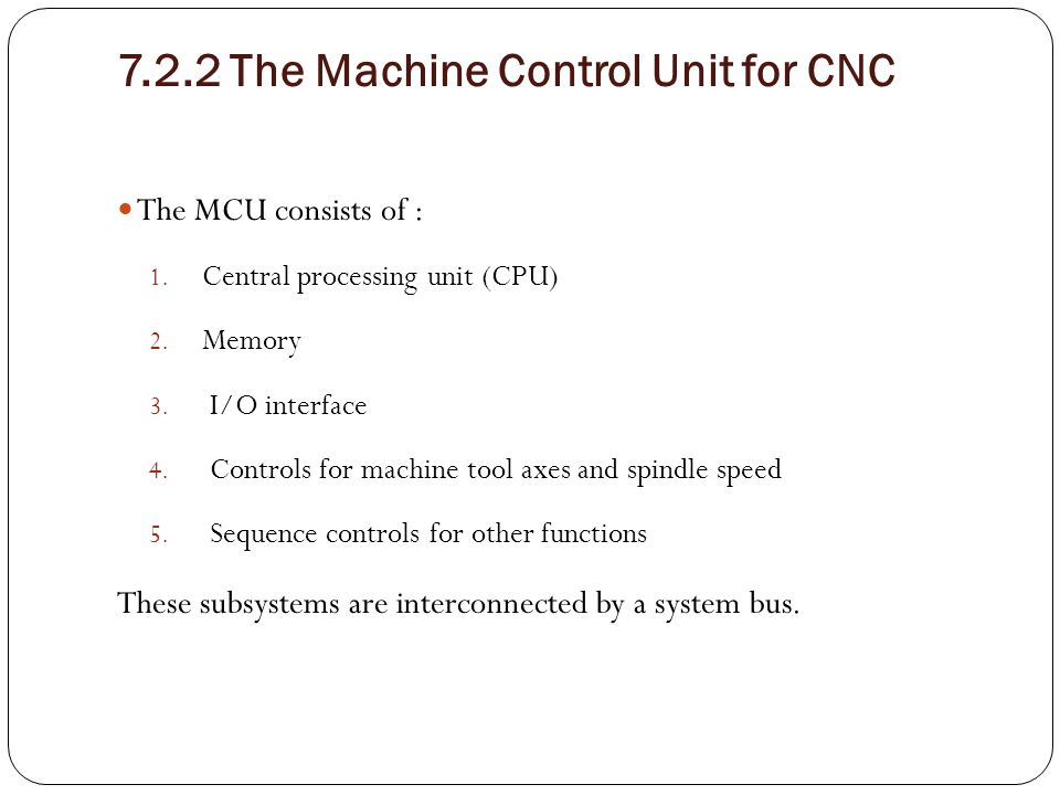 7.2.2 The Machine Control Unit for CNC