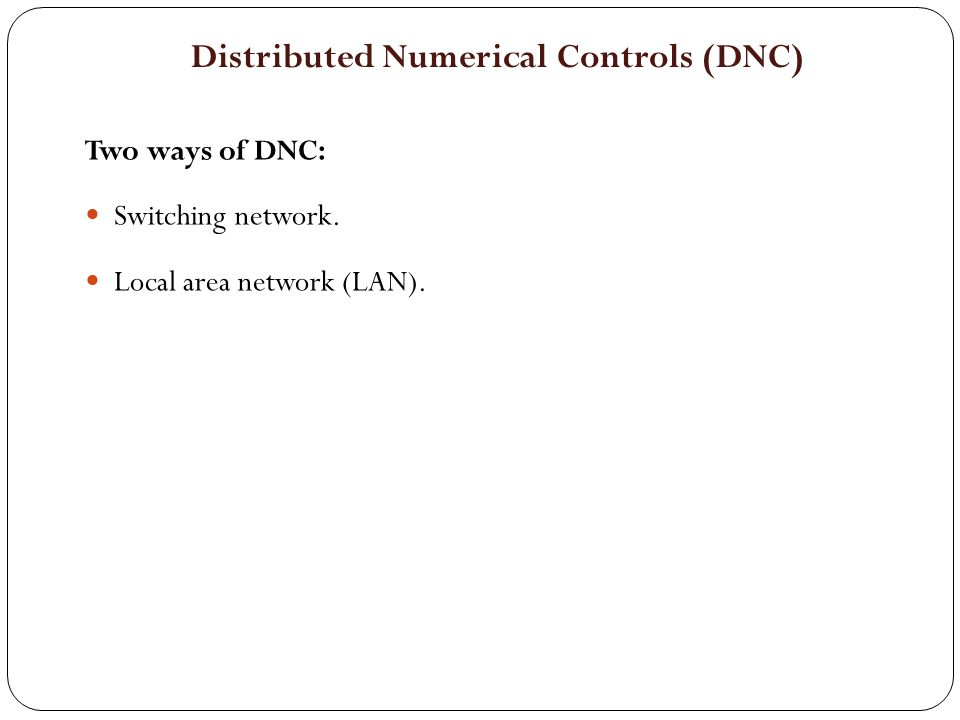 Distributed Numerical Controls (DNC)