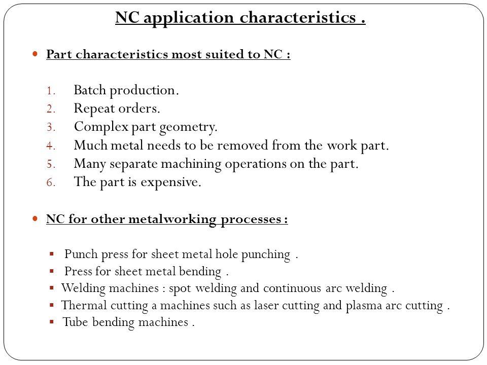 NC application characteristics .
