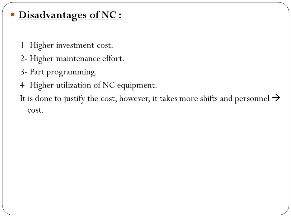 Disadvantages of NC : 1- Higher investment cost.