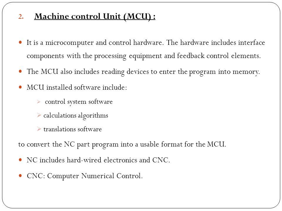 Machine control Unit (MCU) :