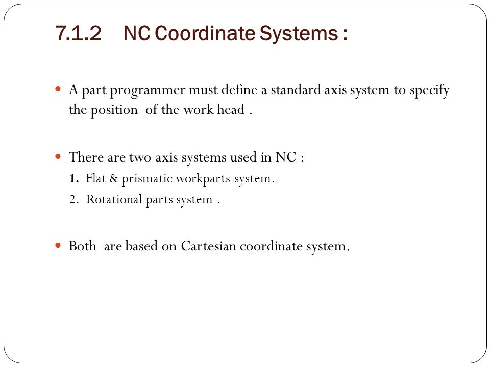 7.1.2 NC Coordinate Systems :