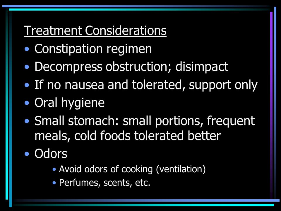 Treatment Considerations Constipation regimen