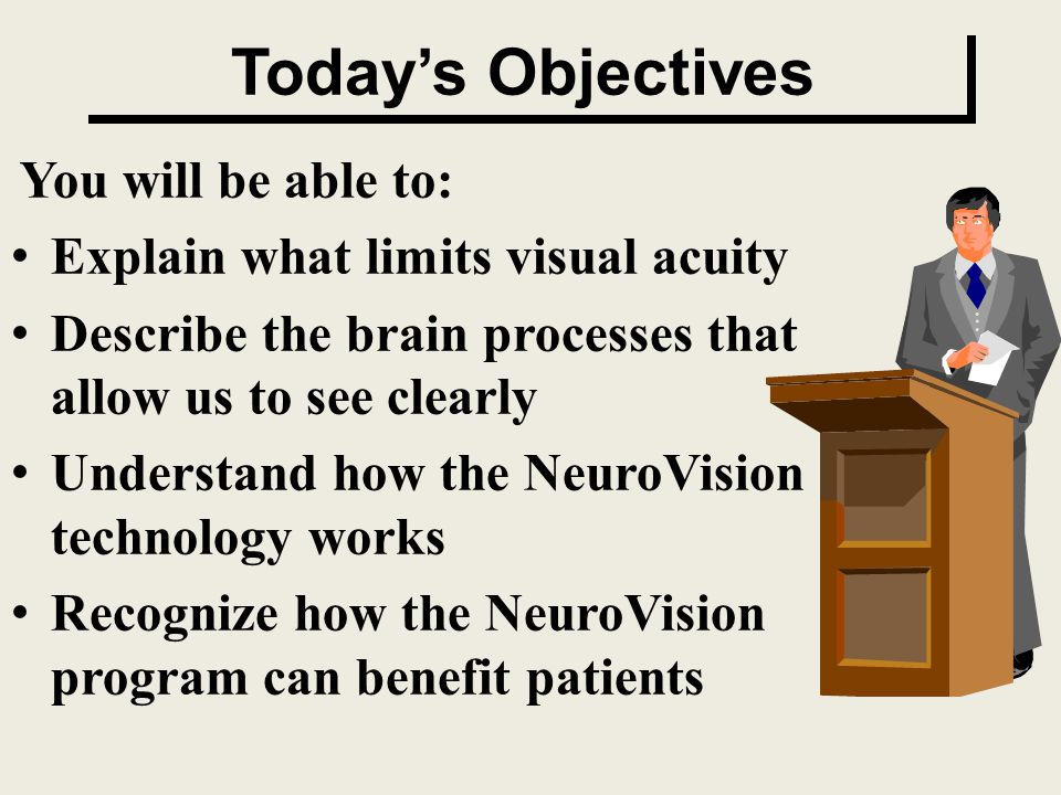 Today's Objectives Explain what limits visual acuity