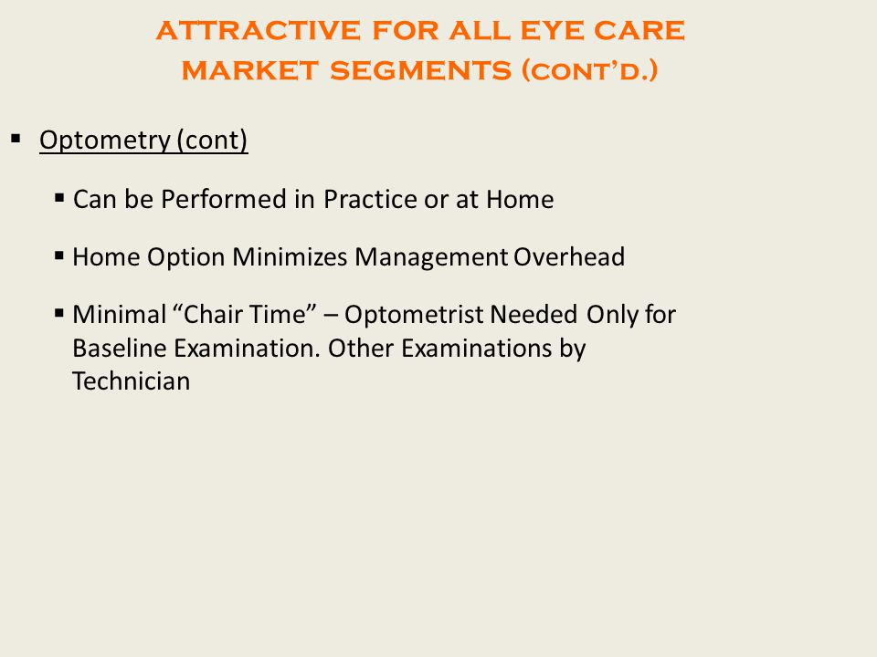 attractive for all eye care market segments (cont'd.)