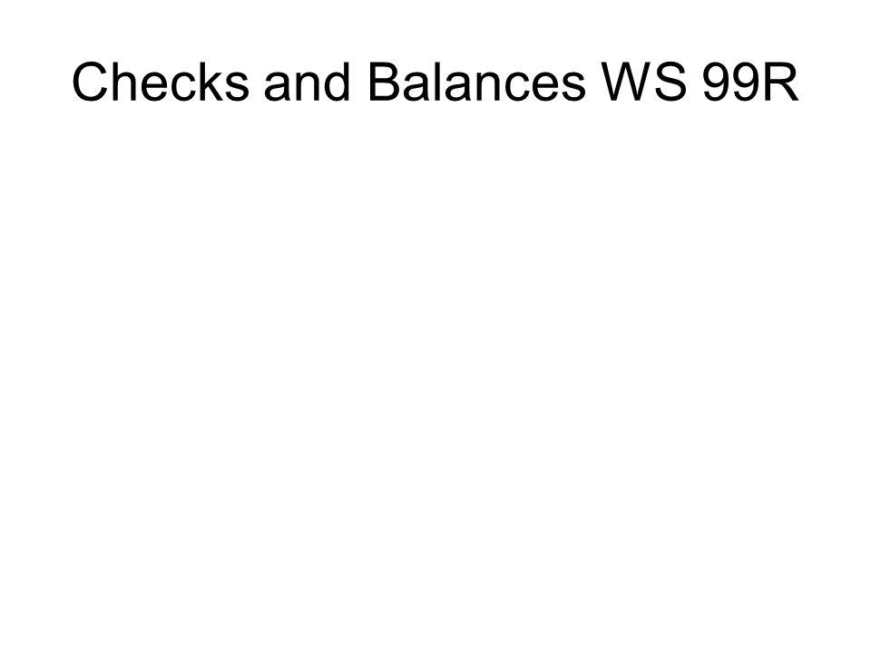 Checks and Balances WS 99R