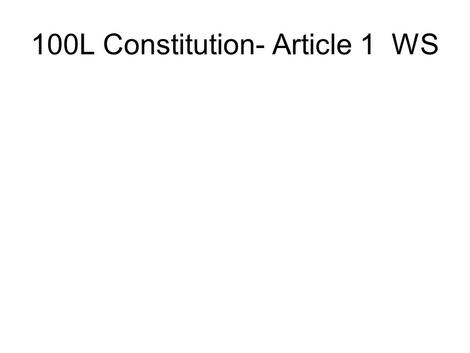 100L Constitution- Article 1 WS