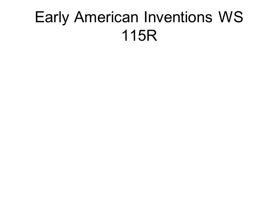 Early American Inventions WS 115R