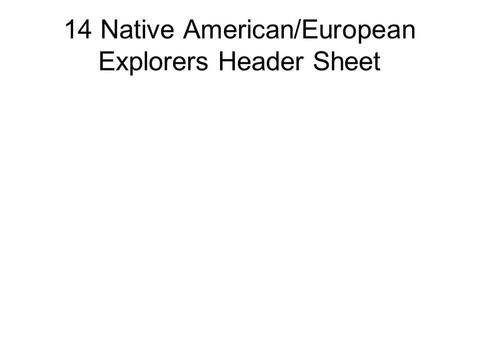 14 Native American/European Explorers Header Sheet