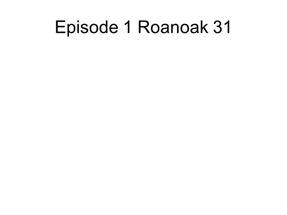 Episode 1 Roanoak 31