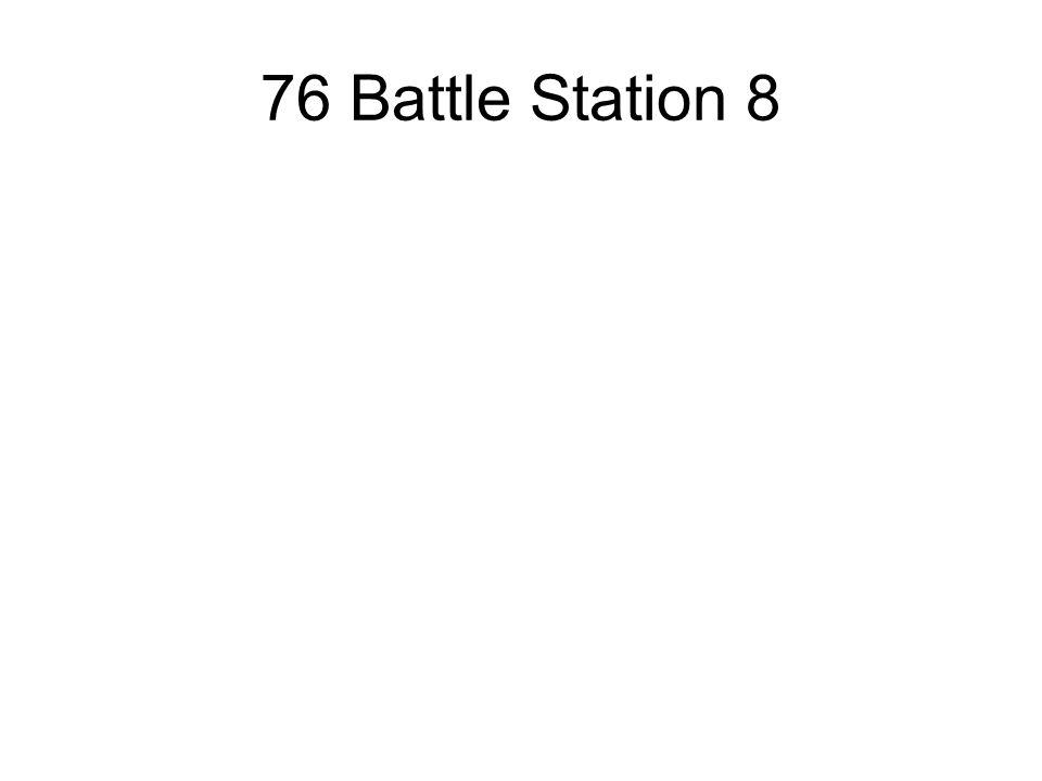 76 Battle Station 8