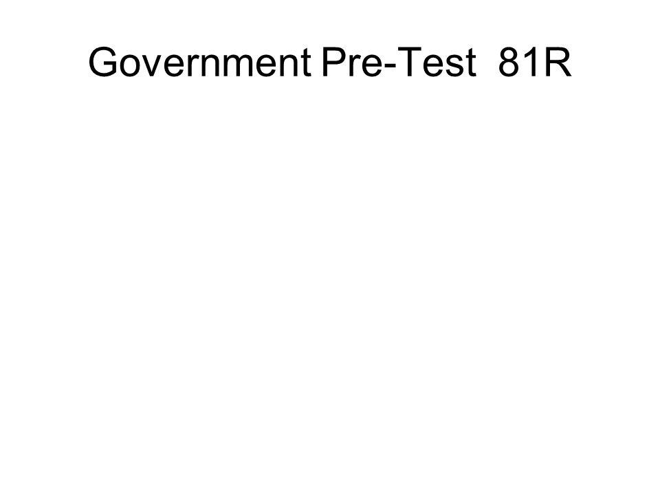 Government Pre-Test 81R