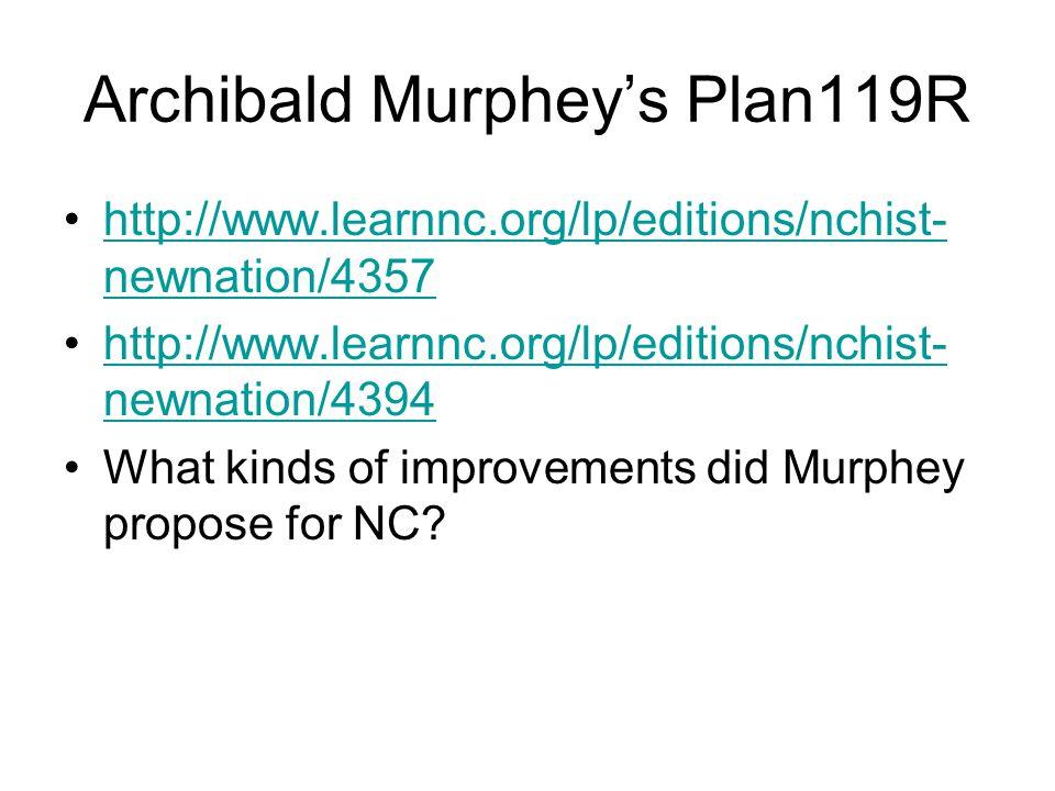 Archibald Murphey's Plan119R