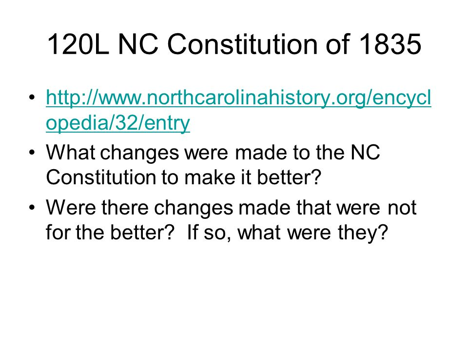 120L NC Constitution of 1835 http://www.northcarolinahistory.org/encyclopedia/32/entry.