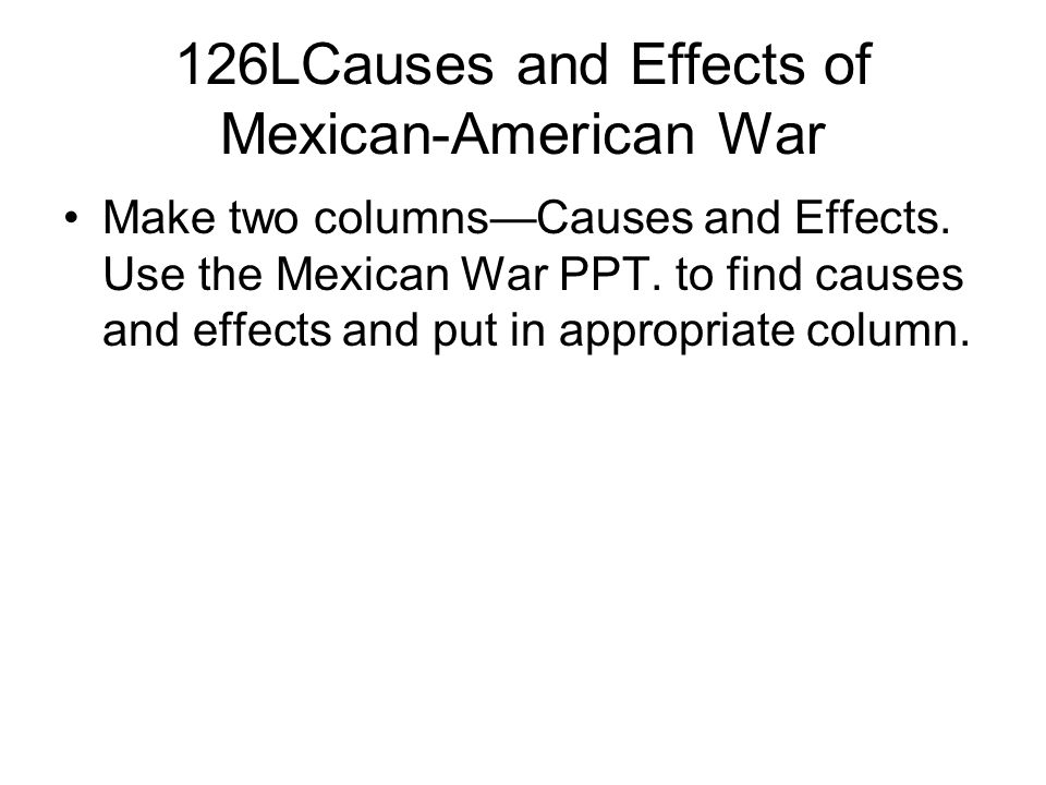 126LCauses and Effects of Mexican-American War