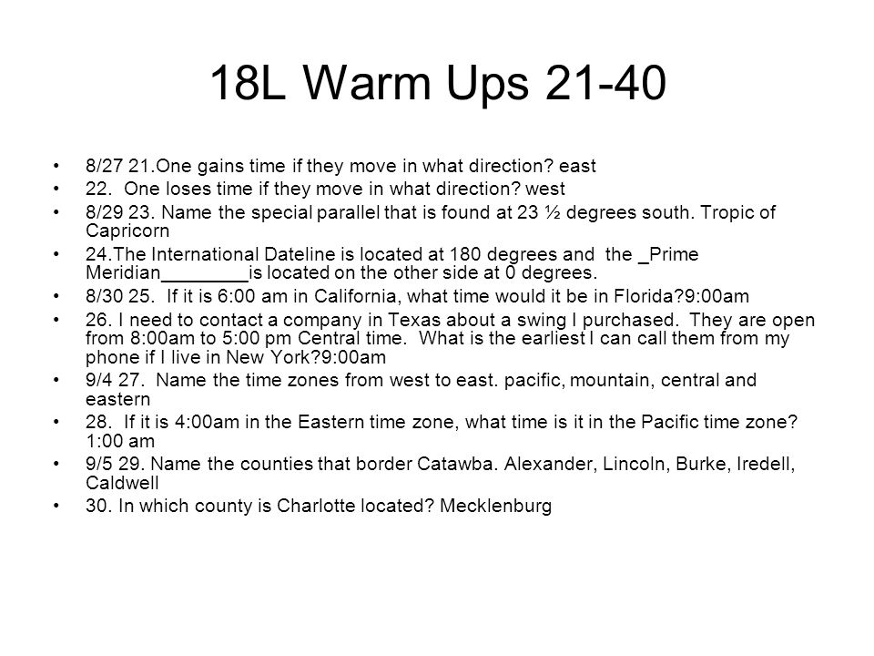 18L Warm Ups 21-40 8/27 21.One gains time if they move in what direction east. 22. One loses time if they move in what direction west.