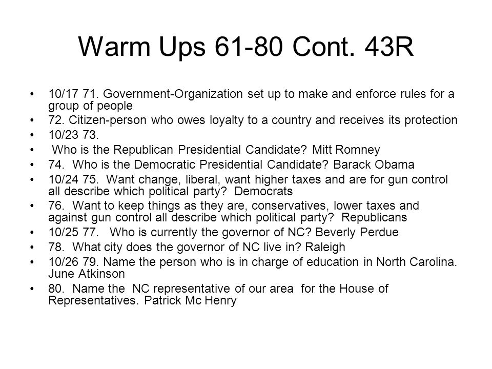 Warm Ups 61-80 Cont. 43R 10/17 71. Government-Organization set up to make and enforce rules for a group of people.