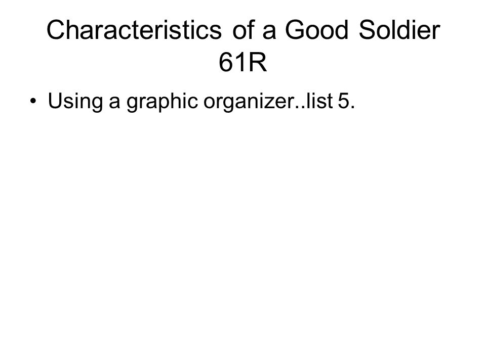 Characteristics of a Good Soldier 61R