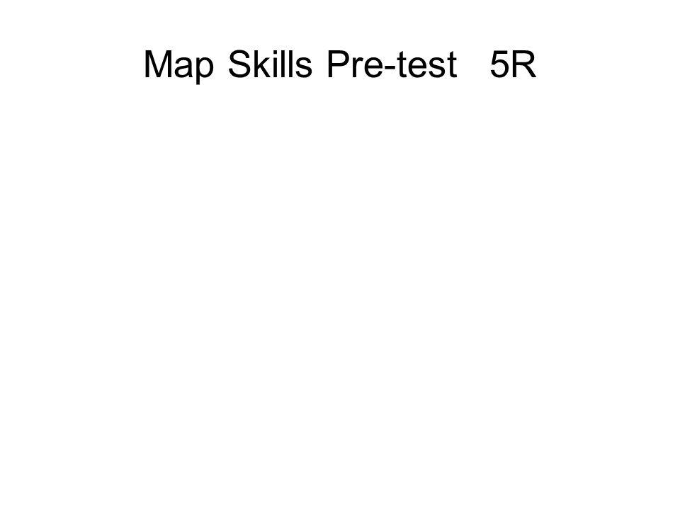 Map Skills Pre-test 5R