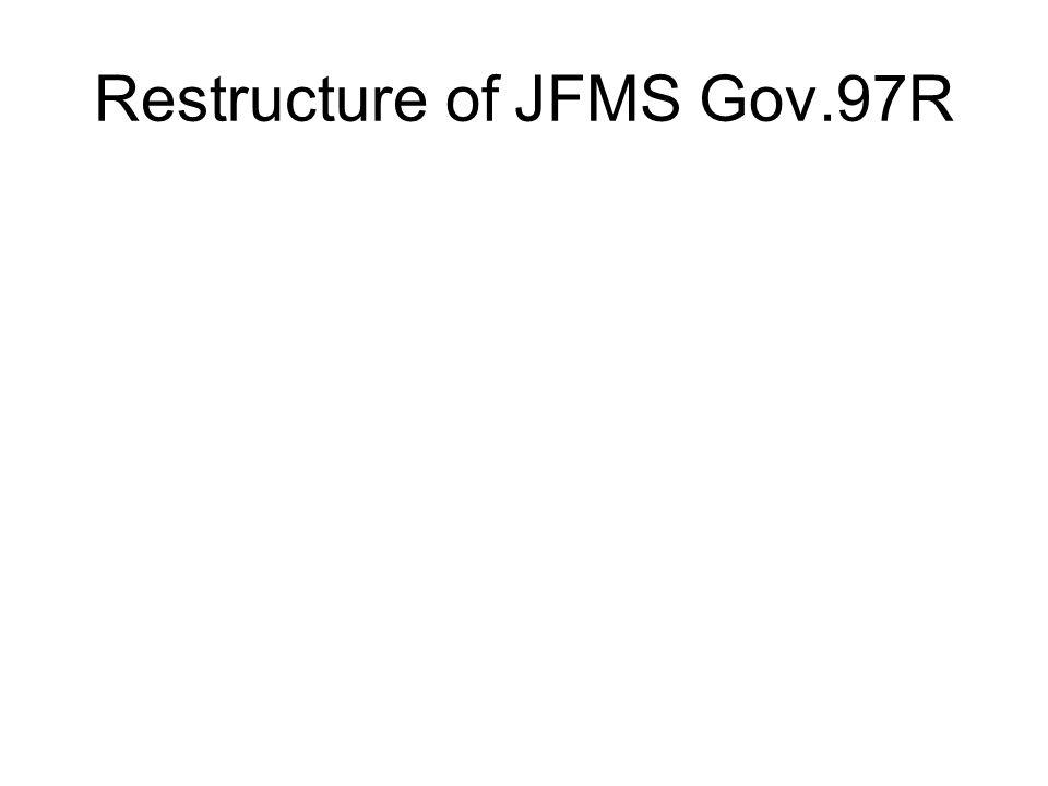 Restructure of JFMS Gov.97R