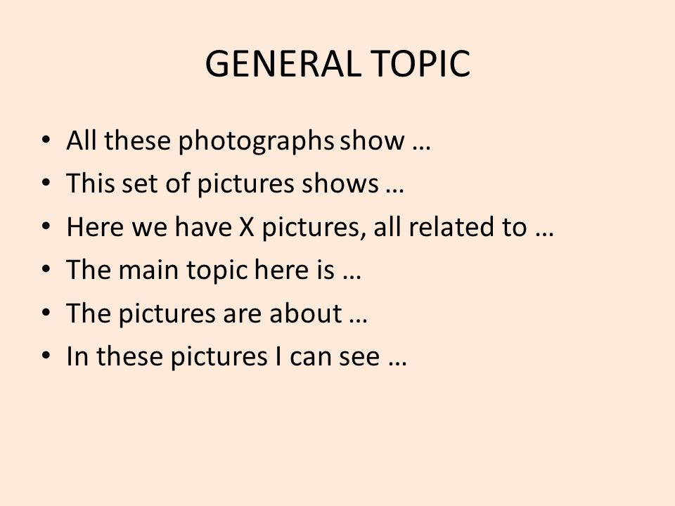 GENERAL TOPIC All these photographs show …