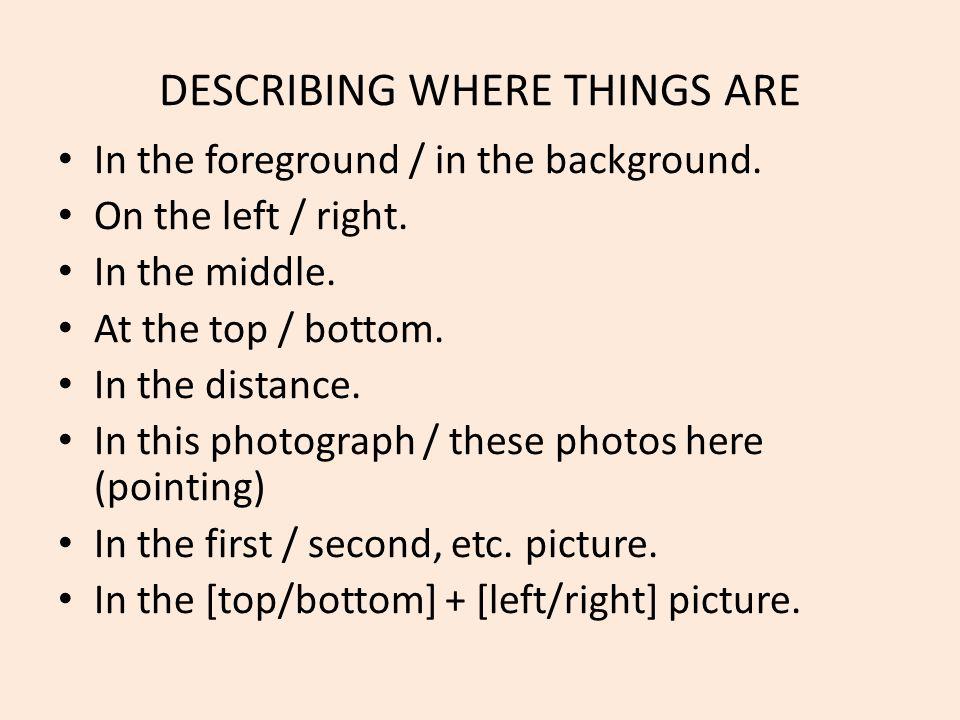 DESCRIBING WHERE THINGS ARE