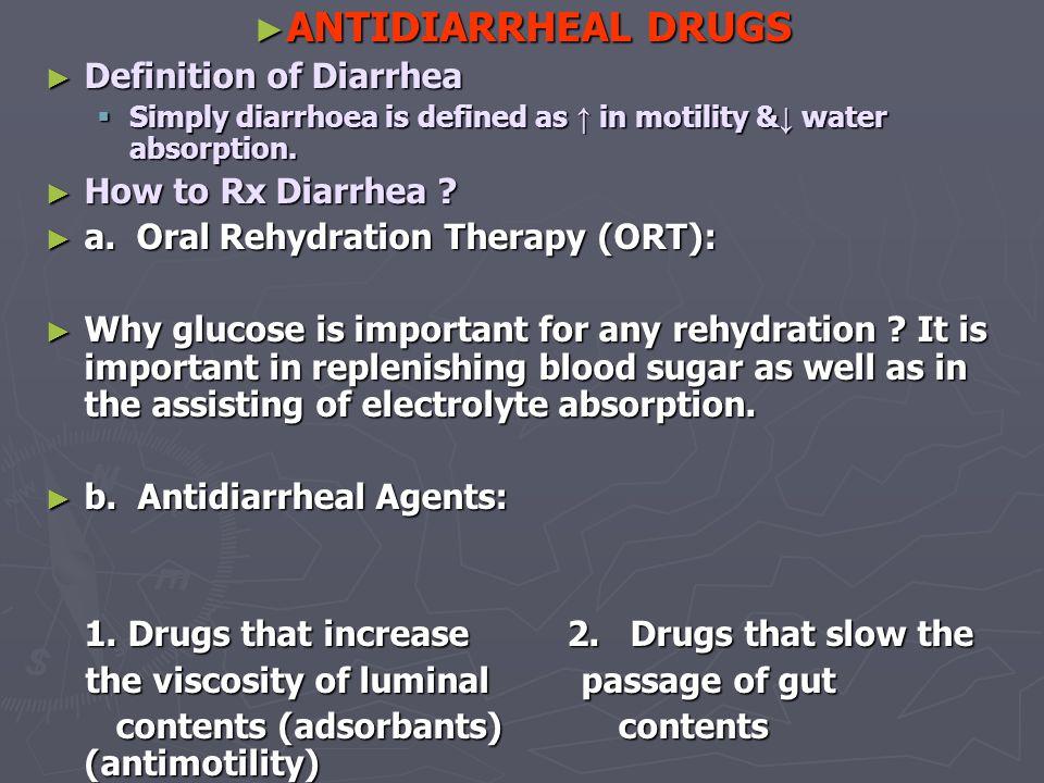 ANTIDIARRHEAL DRUGS Definition of Diarrhea How to Rx Diarrhea