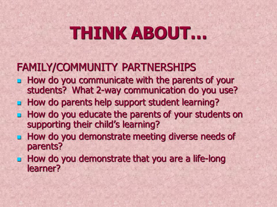 THINK ABOUT… FAMILY/COMMUNITY PARTNERSHIPS
