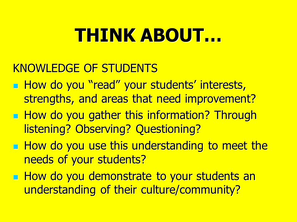THINK ABOUT… KNOWLEDGE OF STUDENTS