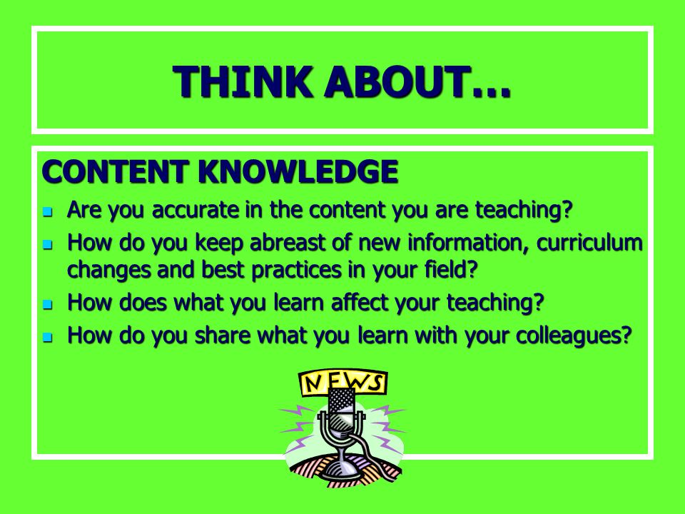 THINK ABOUT… CONTENT KNOWLEDGE