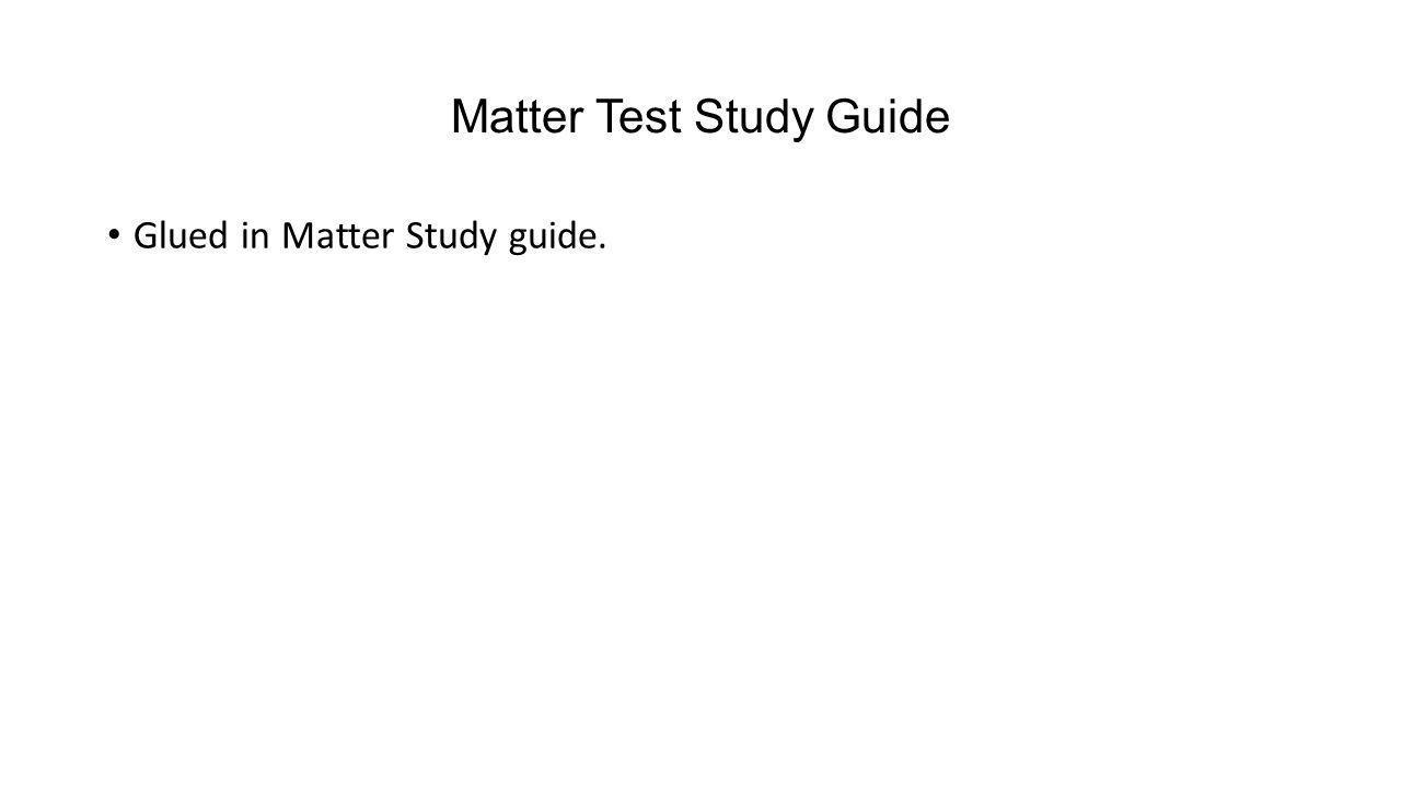 Matter Test Study Guide