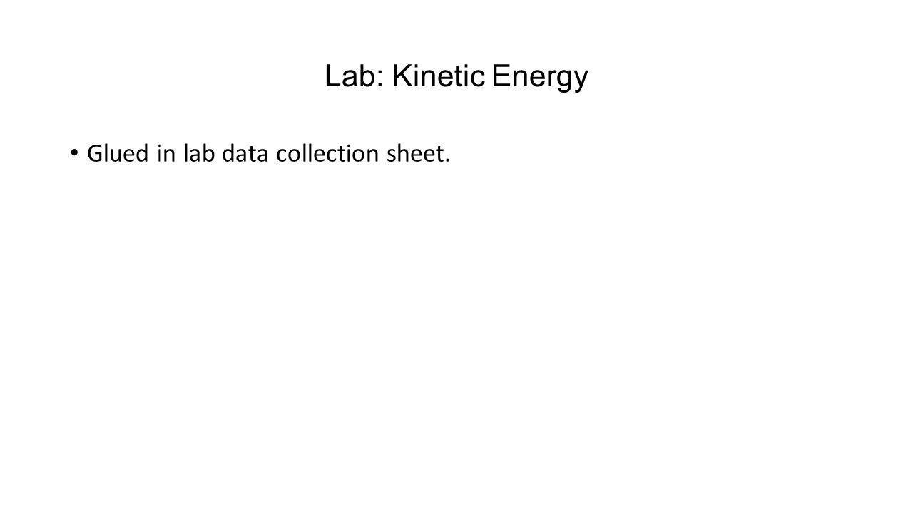 Lab: Kinetic Energy Glued in lab data collection sheet.