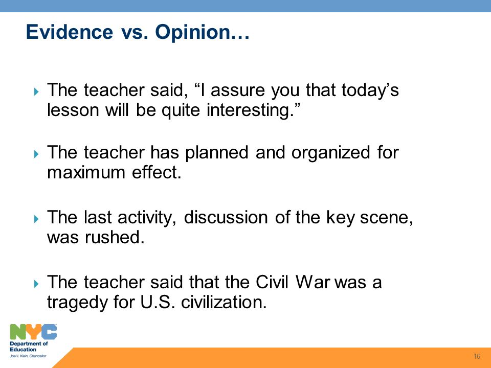 Evidence vs. Opinion… The teacher said, I assure you that today's lesson will be quite interesting.