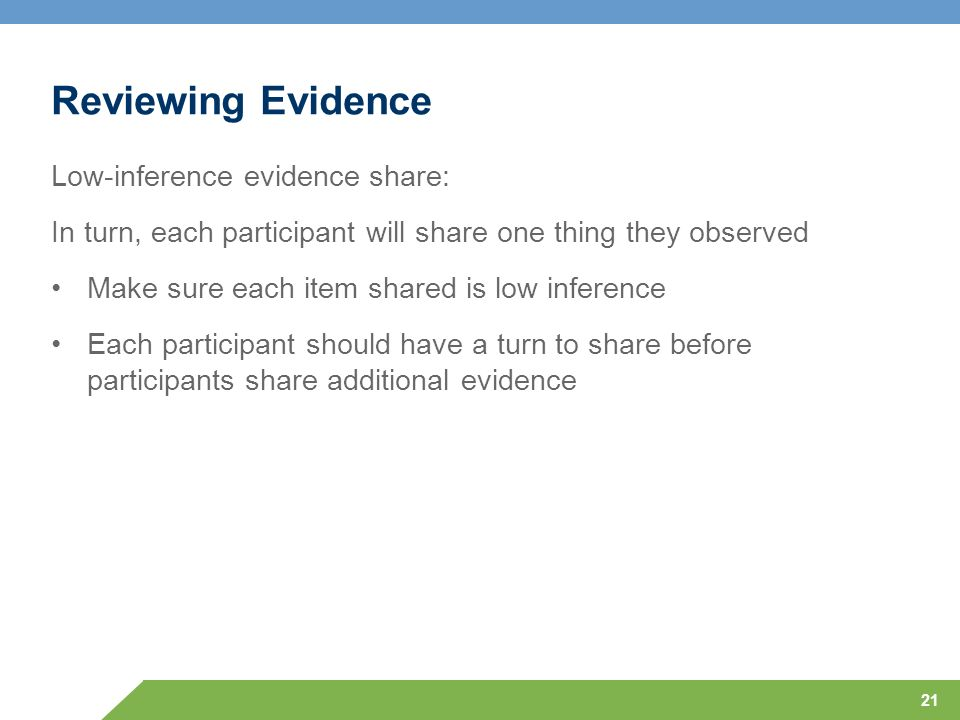 Reviewing Evidence Low-inference evidence share: