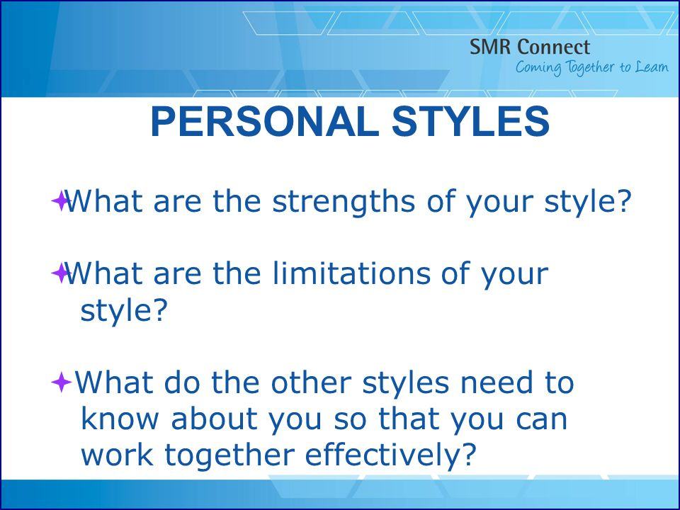 PERSONAL STYLES What are the strengths of your style