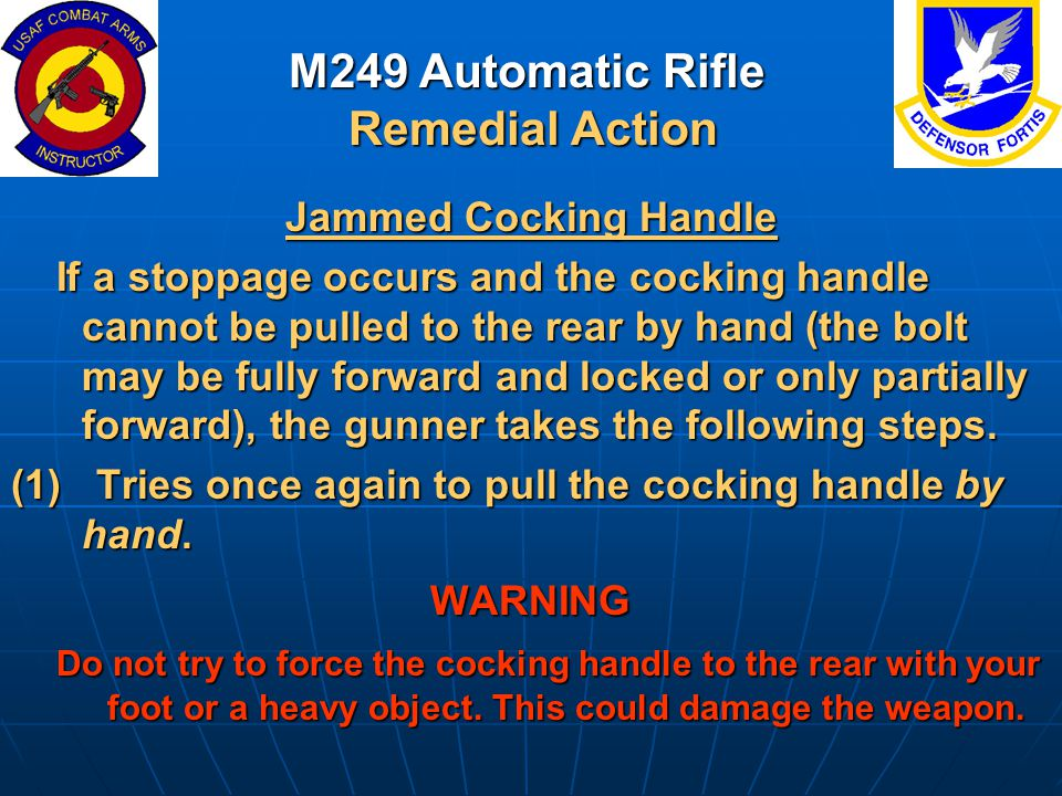 M249 Automatic Rifle Remedial Action