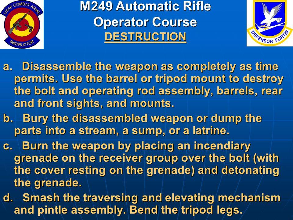 M249 Automatic Rifle Operator Course DESTRUCTION