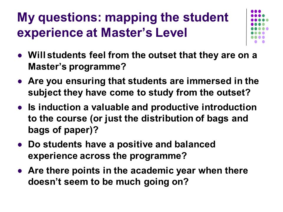 My questions: mapping the student experience at Master's Level