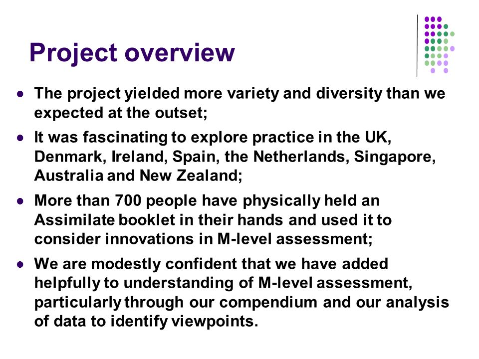 Project overview The project yielded more variety and diversity than we expected at the outset;