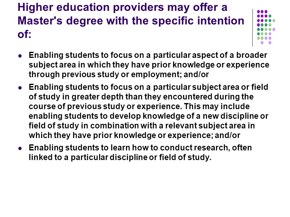 Higher education providers may offer a Master s degree with the specific intention of: