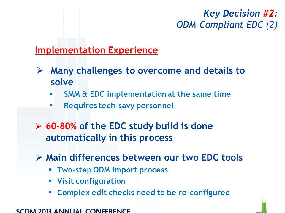 Key Decision #2: ODM-Compliant EDC (2)