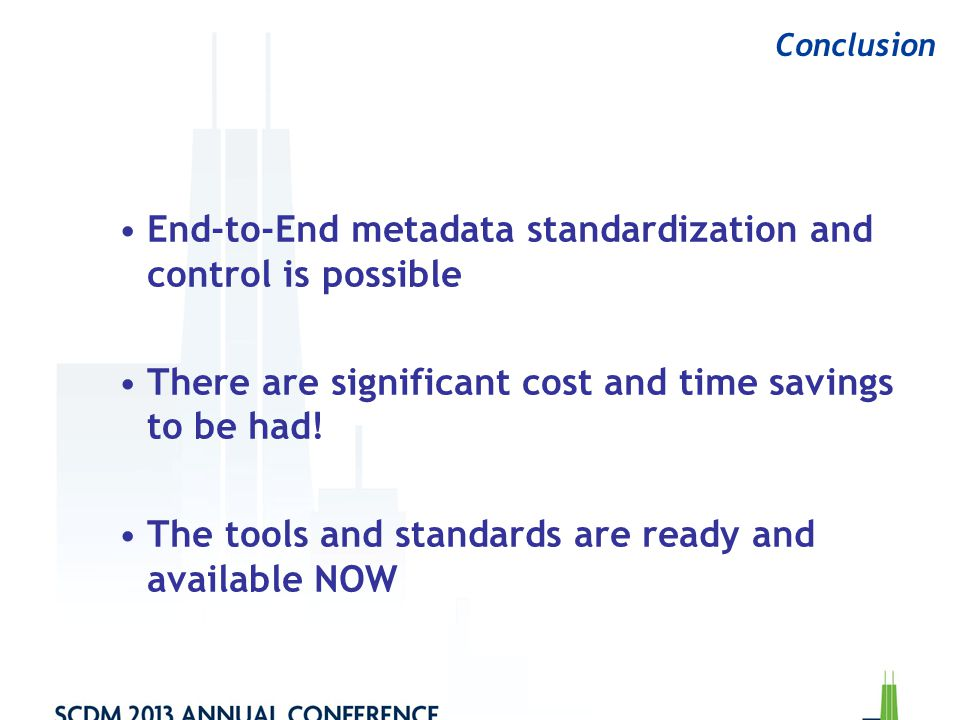 End-to-End metadata standardization and control is possible