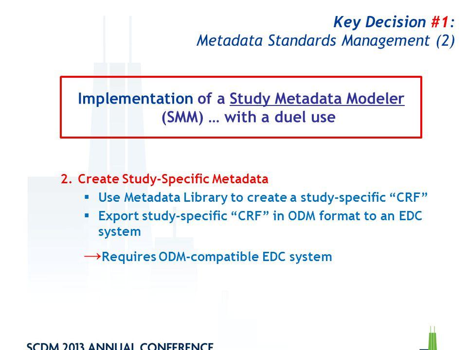 Key Decision #1: Metadata Standards Management (2)