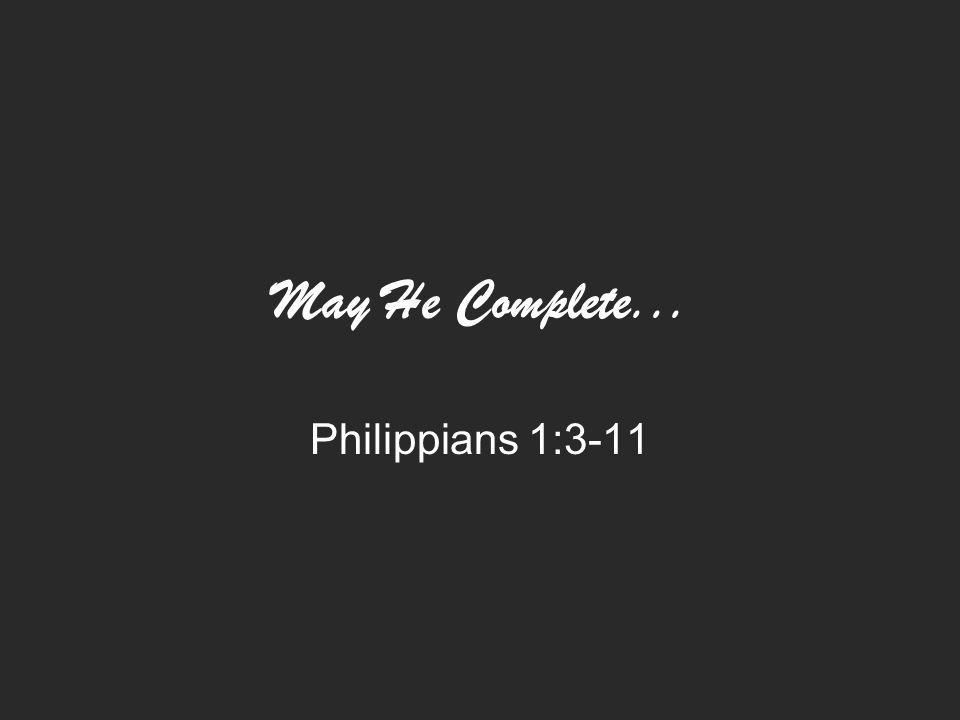 May He Complete... Philippians 1:3-11