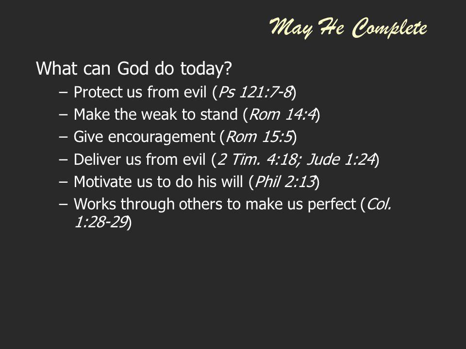 May He Complete What can God do today