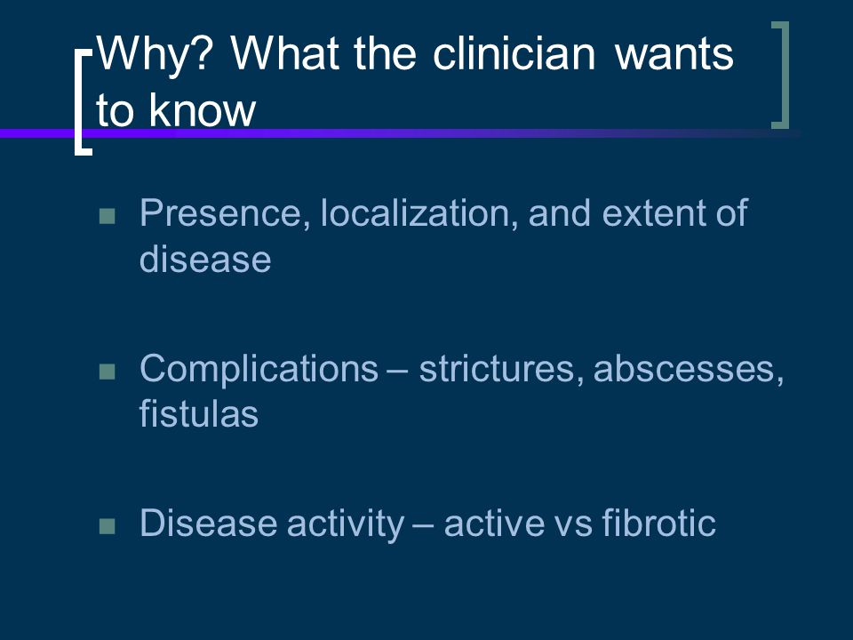 Why What the clinician wants to know