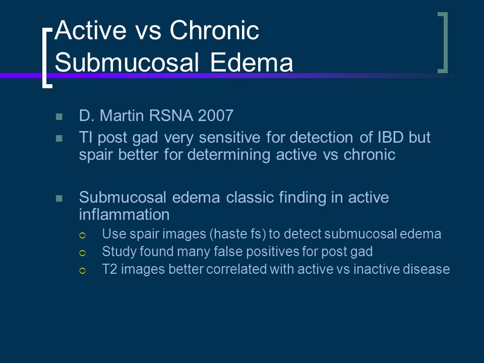 Active vs Chronic Submucosal Edema